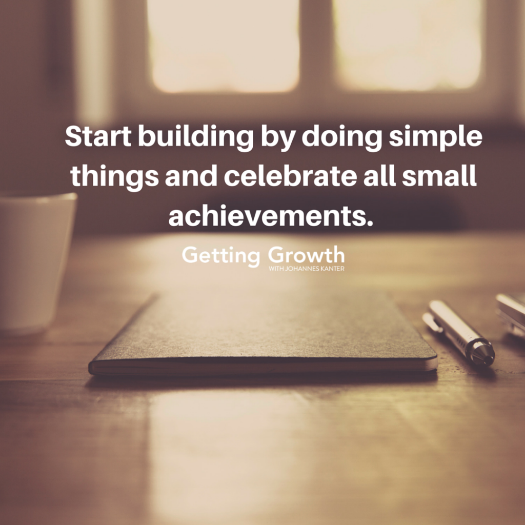 Start building by doing simple things
